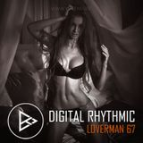 Digital Rhythmic - Loverman_67 (KissFM 2.0 Radio Show)
