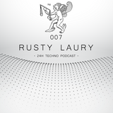24H Techno Podcast 007 - Rusty Laury