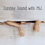 Sunday Sound with MIJ 08.11