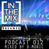 [ IN THE MIX ] Podcast #012 Presented by Balance Inc • Mixed by D-Monic
