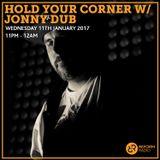 Hold Your Corner w/ Jonny Dub 11th January 2017