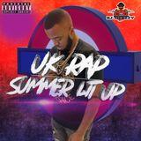 U.K RAP SUMMER LIT UP (2019) MIX BY @DJTICKZZY