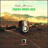 San_Di Selection # Fresh Mash 002 (August 2016)