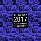 Hip Hop Kemp 2017 Polish Mixtape by DJ Positive