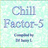 Chillin' with Chill Factor-5