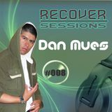 Dan Mues - RECOVER Sessions #008