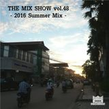 THE MIX SHOW vol.48 -2016 Summer Mix- (Mixed by DJ H!ROKi, 2016-08-07)