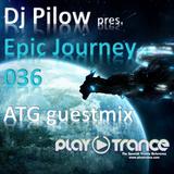 Dj Pilow - Epic Journey 036 (ATG Guestmix) (3er Aniversario)
