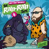 Dust your Tapedeck - The Rah Rah Tape No 4  #Cash Money Gorilla$#
