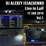 DJ Alexey Issachenko - Live in Laif 17 JAN 2014 Vol.1