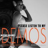 Please Listen To My DEMOS Volume 1 [Mixtape] mixed by DJ Mark-1 released May 18, 2011