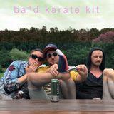 ba*d - Karate Kit