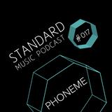 Standard Music Podcast 017 - PHONEME