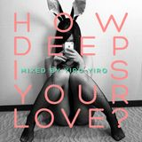 How Deep Is Your Love Fg Dj Radio Show 17