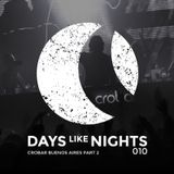 DAYS like NIGHTS 010 - Live from Crobar, Buenos Aires, Argentina - Part 2