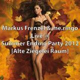 Markus Frenzel & me.ringo @ Summer Ending 2012 [Livemix]