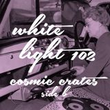 White Light 102 - Cosmic Crates (Side B)