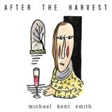 The Album Show feat Michael Kent Smith and After the Harvest