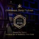 Hakkasan Deep Podcast #026