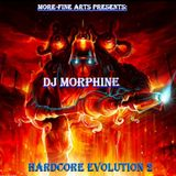 "DJ Morphine - Hardcore Evolution Part 2 (Morphine's 4-Ever Hard ""New"" Collection)"