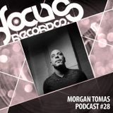 Focus Podcast 028 with Morgan Tomas
