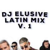 DJ Elusive Latin Mix Vol 1.