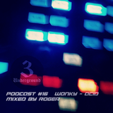RoGeR - 3Underground Podcast #16