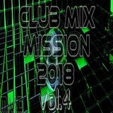 Club Mix Mission 2018 (vol.4)