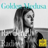 Ravelength Radio w/ Golden Medusa 18/05/2018