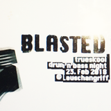 Blasted @ Lauschangriff [23-2-2018]