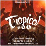 Tropico! Lumpen Radio Takeover- Recorded at CoProsperity Sphere- 07/09/19