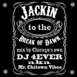 DJ 4EVER aka Mr. Chitown Vibes - Jackin to the Break of Dawn 2014