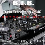 """B.T.B. ~ """" Audio Extraction """" VOL 40 * Electronic Pulse *"""