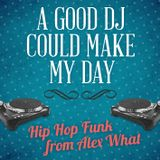 A Good DJ Could Make My Day - Alex What