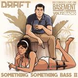 Something Something Bass II
