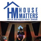 House Matters: Best of 2019 Mixed By Micky Johnson