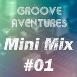 Groove Adventures - Mini Mix #01