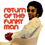 The Return of the Funky Man