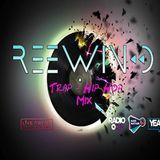 Reewind Trap - Hip Hop Mix