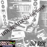DJ REK HOUSE MUSIC MIX 2/08/2018