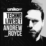 Exclusive TECHNO LIVESET UNIKA FM @ Andres Royce