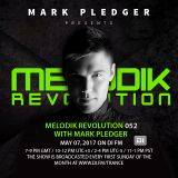 MELODIK REVOLUTION 052 WITH MARK PLEDGER