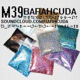 Barahcuda - M39 (17Min Ravey Electro Mix)