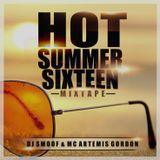 HOT SUMMER SIXTEEN - DJ SMOOF & MC ARTEMIS GORDON