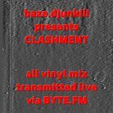 baze.djunkiii presents: Clashment @ ByteFM Pt. 2 [19.11.2009]
