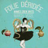 Marcel Vogel @ Folie Déridée, Djoon, Friday November 29th, 2013