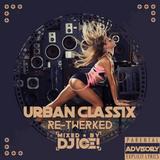 Urban Classix Re-Twerked