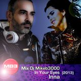 Mix Dj Mikeb3000 In Your Eyes – Inna (2013)