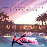 DJ KILLAKA5 - POOLSIDE AT THE SHORE CLUB