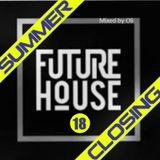 Future House 18 Summer closing (Mixed by Oli)